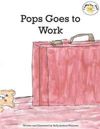 Pops Goes to Work