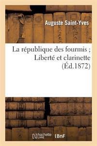 La Republique Des Fourmis; Liberte Et Clarinette