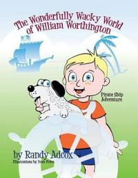 The Wonderfully Wacky World of William Worthington