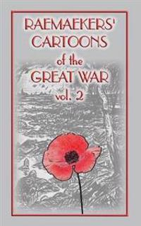 Raemaekers Cartoons of the Great War