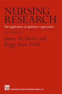 Nursing Research: The Application of Qualitative Approaches