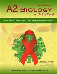 A2 Biology with Stafford: Unit 4: On the Wild Side, Immunity & Forensics