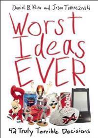 Worst Ideas Ever