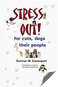 Stress Out for Cats, Dogs & Their People