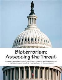 Bioterrorism: Assessing the Threat