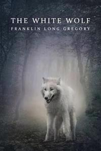 The White Wolf (Reprint Edition)