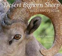 The Desert Bighorn Sheep: Wilderness Icon