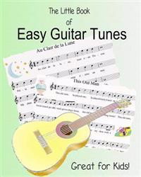 The Little Book of Easy Guitar Tunes: 25 Very Easy Tunes for Young Guitarists