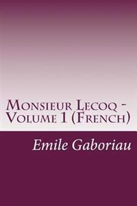 Monsieur Lecoq - Volume 1 (French)