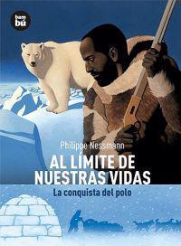 Al Limite de Nuestras Vidas: La Conquista del Polo