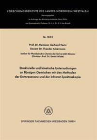 Strukturelle Und Kinetische Untersuchungen an Flüssigen Gemischen Mit Den Methoden Der Kernresonanz Und Der Infrarot-spektroskopie