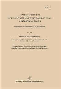 Untersuchungen Über Die Knochenveränderungen Und Den Knochenstoffwechsel Beim Sudeck-syndrom
