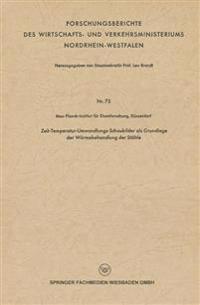 Zeit-Temperatur-Umwandlungs-Schaubilder ALS Grundlage Der W rmebehandlung Der St hle