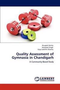 Quality Assessment of Gymnasia in Chandigarh