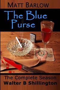 Matt Barlow the Blue Purse the Complete Season
