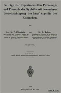 Beitr�ge Zur Experimentellen Pathologie Und Therapie Der Syphilis Mit Besonderer Ber�cksichtigung Der Impf-Syphilis Der Kaninchen