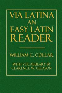 Via Latina an Easy Latin Reader