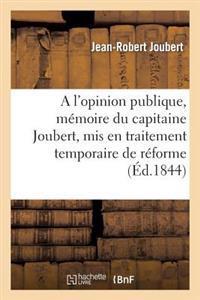A L'Opinion Publique, Memoire Du Capitaine Joubert, MIS En Traitement Temporaire de Reforme