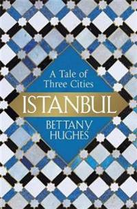 Istanbul - a tale of three cities