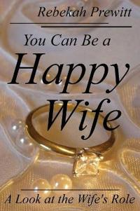 You Can Be a Happy Wife