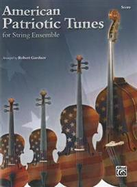 American Patriotic Tunes for String Ensemble: Conductor Score