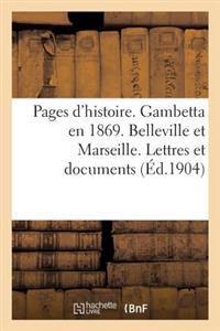 Pages D'Histoire. Gambetta En 1869. Belleville Et Marseille. Lettres Et Documents Inedits