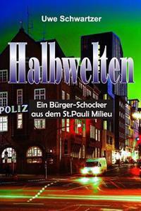 Halbwelten: Ein Burger-Schocker Aus Dem St.Pauli Milieu