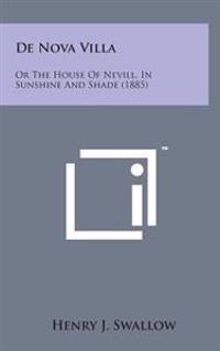 de Nova Villa: Or the House of Nevill, in Sunshine and Shade (1885)