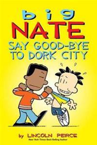 Big Nate Say Good-bye to Dork City