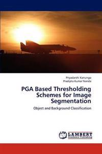 PGA Based Thresholding Schemes for Image Segmentation