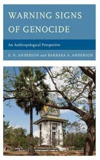 Warning Signs of Genocide: An Anthropological Perspective