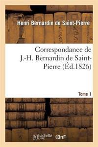 Correspondance de J.-H. Bernardin de Saint-Pierre. T. 1
