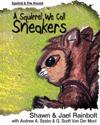 A Squirrel We Call Sneakers