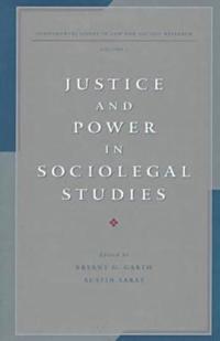Justice and Power in Sociolegal Studies