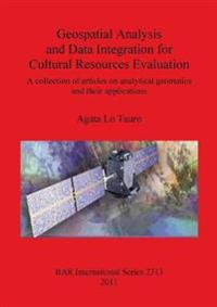 Geospatial Analysis and Data Integration for Cultural Resources Evaluation