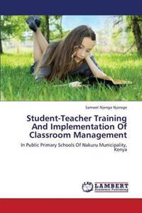 Student-Teacher Training and Implementation of Classroom Management
