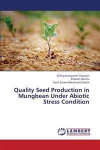 Quality Seed Production in Mungbean Under Abiotic Stress Condition