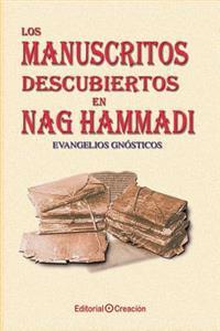 Los Manuscritos Descubiertos En Nag Hammadi: Evangelios Gnosticos