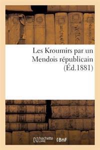 Les Kroumirs Par Un Mendois R�publicain