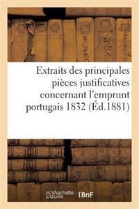 Extraits Des Principales Pi�ces Justificatives Concernant l'Emprunt Portugais 1832