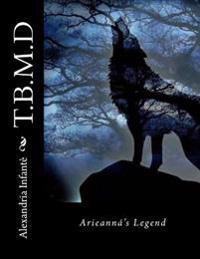 T.B.M.D: Arieanna's Legend
