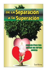 de La Separacion a la Superacion