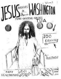 Jesus Arrives in Washington: Volume I
