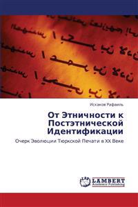OT Etnichnosti K Postetnicheskoy Identifikatsii