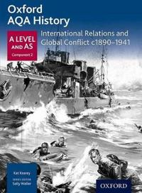 Oxford AQA History for A Level: International Relations and Global Conflict c1890-1941