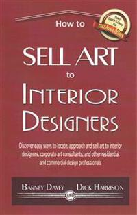How To Sell Art To Interior Designers: Learn New Ways To Get Your Work Into