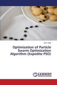 Optimization of Particle Swarm Optimization Algorithm (Expedite Pso)