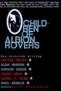 Children of Albion Rovers: An Anthology of New Scottish Writing