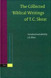 The Collected Biblical Writings of T.C. Skeat
