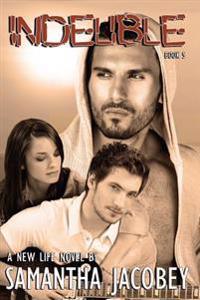 Indelible: Book 5 - A New Life Series